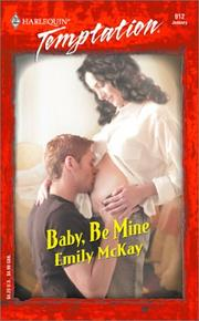 Cover of: Baby, Be Mine | Emily McKay
