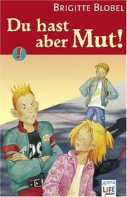 Cover of: Du hast aber Mut.