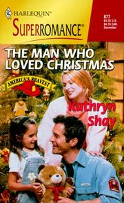 Cover of: The Man Who Loved Christmas | Kathryn Shay