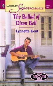 Cover of: The Ballad of Dixon Bell | Lynnette Kent
