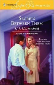Cover of: Secrets Between Them | C.J. Carmichael
