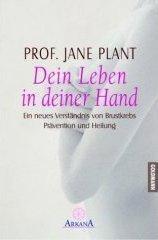 JANE PLANT ERIKA IFANG - Dein Leben in deiner Hand. Ein neues Verständnis