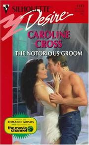 Cover of: Notorious Groom | Caroline Cross
