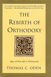 Cover of: The Rebirth of Orthodoxy: signs of new life in Christianity