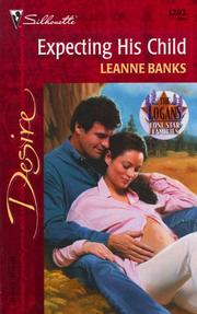 Cover of: Expecting His Child (Lone Star Families: The Logans) (Desire, 1292) | Leanne Banks