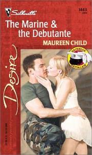 Cover of: The Marine & The Debutante  (Bachelor Battalion)