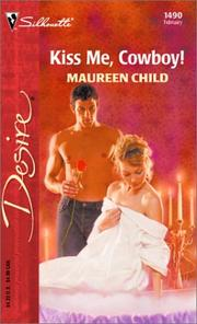 Cover of: Kiss me, cowboy! | Maureen Child