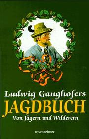 Cover of: Ludwig Ganghofers Jagdbuch