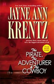 Cover of: The Pirate, The Adventurer & The Cowboy | Jayne Ann Krentz