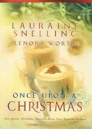 Cover of: Once Upon A Christmas by Lauraine Snelling, Lenora Worth