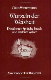 Cover of: Wurzeln der Weisheit: the oldest proverbs of Israel and other peoples