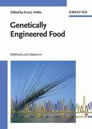 Genetically Engineered Food by Knut J. Heller