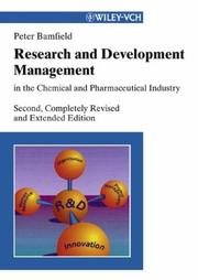 Cover of: Research and development management in the chemical and pharmaceutical industry | P. Bamfield