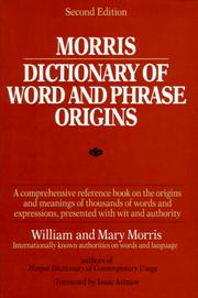 Cover of: Morris dictionary of word and phrase origins | William Morris