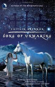 Cover of: Song Of Unmaking | Caitlin Brennan