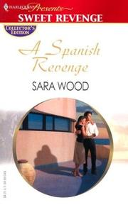 Cover of: A Spanish Revenge (Promotional Presents) | Sara Wood