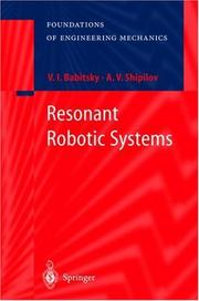 Cover of: Resonant Robotic Systems (Foundations of Engineering Mechanics) | Vladimir I. Babitsky