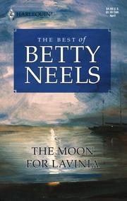 The moon for Lavinia by Betty Neels