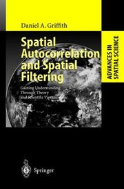 Cover of: Spatial Autocorrelation and Spatial Filtering | Daniel A. Griffith