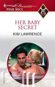 Cover of: Her Baby Secret (Harlequin Present: Posh Docs) | Kim Lawrence