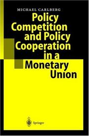 Cover of: Policy Competition and Policy Cooperation in a Monetary Union