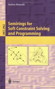 Cover of: Semirings for Soft Constraint Solving and Programming | Stefano Bistarelli