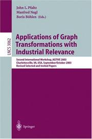 Cover of: Applications of graph transformations with industrial relevance | AGTIVE 2003 (2003 Charlottesville, Va.)