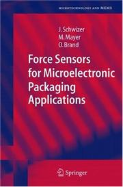 Cover of: Force sensors for microelectronic packaging applications | JuМ€rg Schwizer
