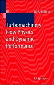Cover of: Turbomachinery flow physics and dynamic performance | Meinhard Schobeiri