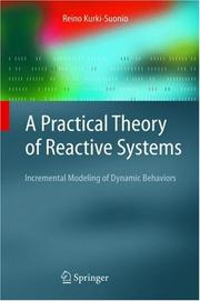 A Practical Theory Of Reactive Systems: Incremental Modeling Of Dynamic Behaviors (Texts In Theoretical Computer Science. An Eatcs Series)