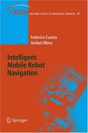 Cover of: Intelligent Mobile Robot Navigation (Springer Tracts in Advanced Robotics) | Federico Cuesta