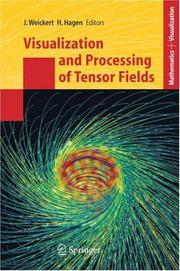 Cover of: Visualization and Processing of Tensor Fields (Mathematics and Visualization) |