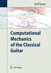 Cover of: Computational Mechanics of the Classical Guitar by Rolf Bader