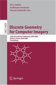 Cover of: Discrete geometry for computer imagery | DGCI 2005 (12th 2005 Poitiers, France)