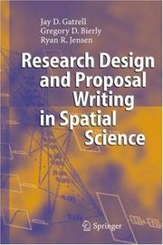 Cover of: Research Design and Proposal Writing in Spatial Science | Jay D. Gatrell
