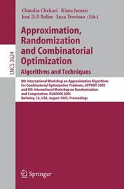 Cover of: Approximation, randomization, and combinatorial optimization | International Workshop on Approximation Algorithms for Combinatorial Optimization Problems (8th 2005 Berkeley, Calif.)