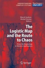 Cover of: The Logistic Map and the Route to Chaos |