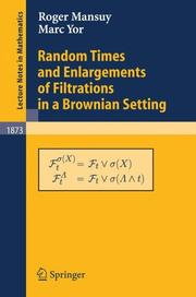 Random Times and Enlargements of Filtrations in a Brownian Setting (Lecture Notes in Mathematics)