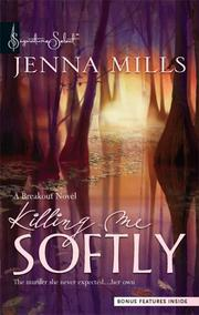 Cover of: Killing Me Softly | Jenna Mills