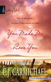 Cover of: You Made Me Love You | C.J. Carmichael