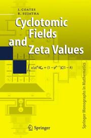Cover of: Cyclotomic fields and zeta values