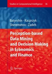 Cover of: Perception-based Data Mining and Decision Making in Economics and Finance (Studies in Computational Intelligence) |
