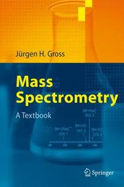 Cover of: Mass Spectrometry | JГјrgen H. Gross