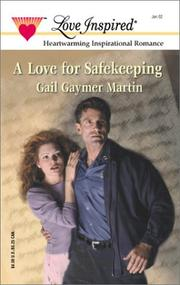 Cover of: Love For Safekeeping | Gail Gaymer Martin