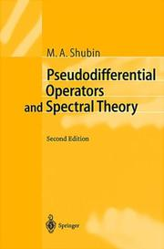 Cover of: Pseudodifferential operators and spectral theory | M. A. Shubin