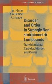 Cover of: Disorder and Order in Strongly Nonstoichiometric Compounds | A.I. Gusev