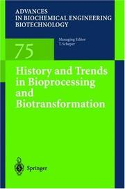 Cover of: History and Trends in Bioprocessing and Biotransformation (Advances in Biochemical Engineering / Biotechnology) |