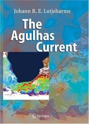 Cover of: The Agulhas Current | J.R.E. Lutjeharms