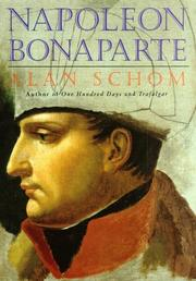 Cover of: Napoleon Bonaparte | Alan Schom