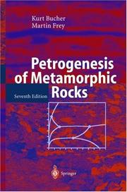 Petrogenesis of Metamorphic Rocks by Kurt Bucher, Martin Frey